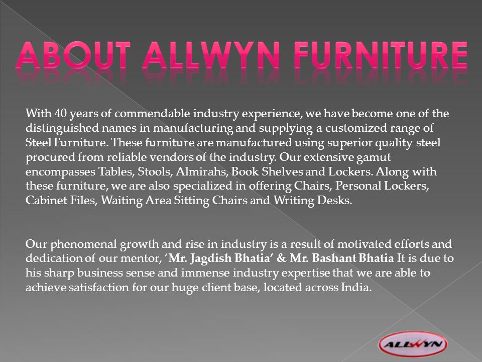 With 40 years of commendable industry experience, we have become one of the distinguished names in manufacturing and supplying a customized range of Steel Furniture.
