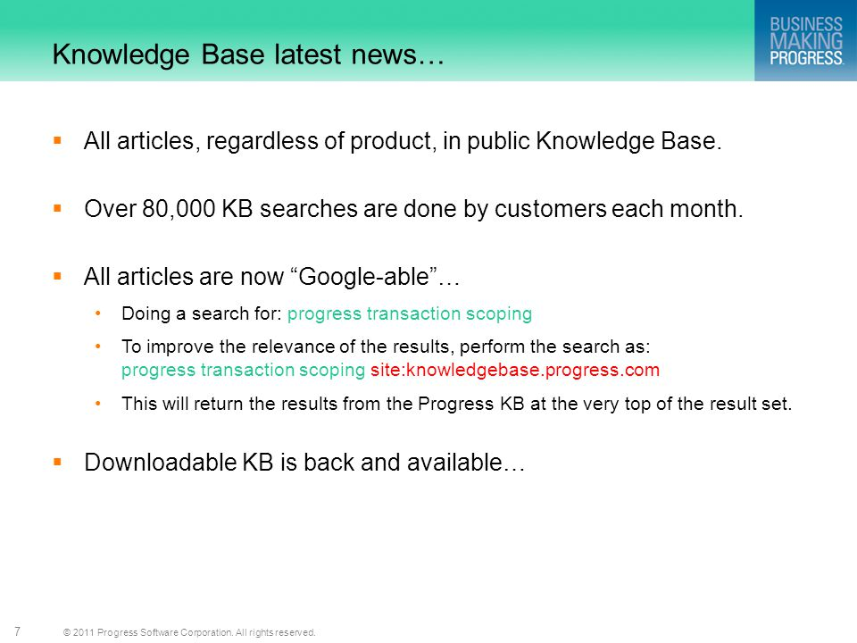 © 2011 Progress Software Corporation. All rights reserved. 7 Knowledge Base latest news… All articles, regardless of product, in public Knowledge Base