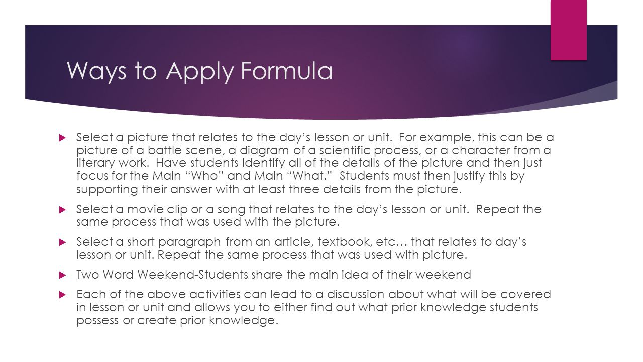 Ways to Apply Formula Select a picture that relates to the days lesson or unit.