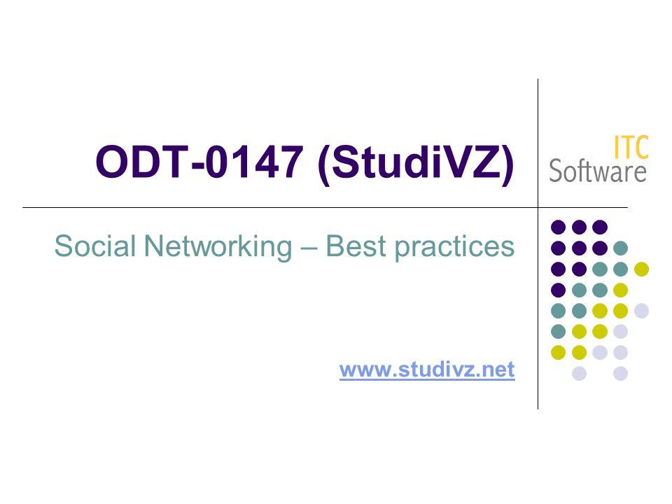 ODT-0147 (StudiVZ) Social Networking – Best practices www.studivz.net