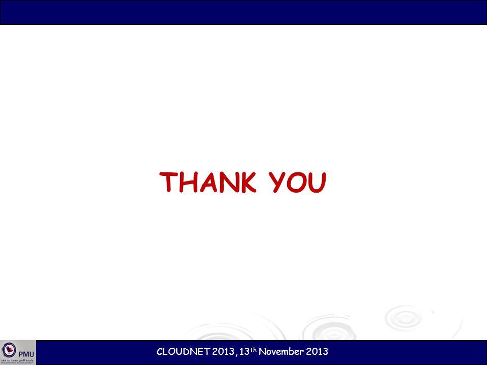 THANK YOU CLOUDNET 2013, 13 th November 2013