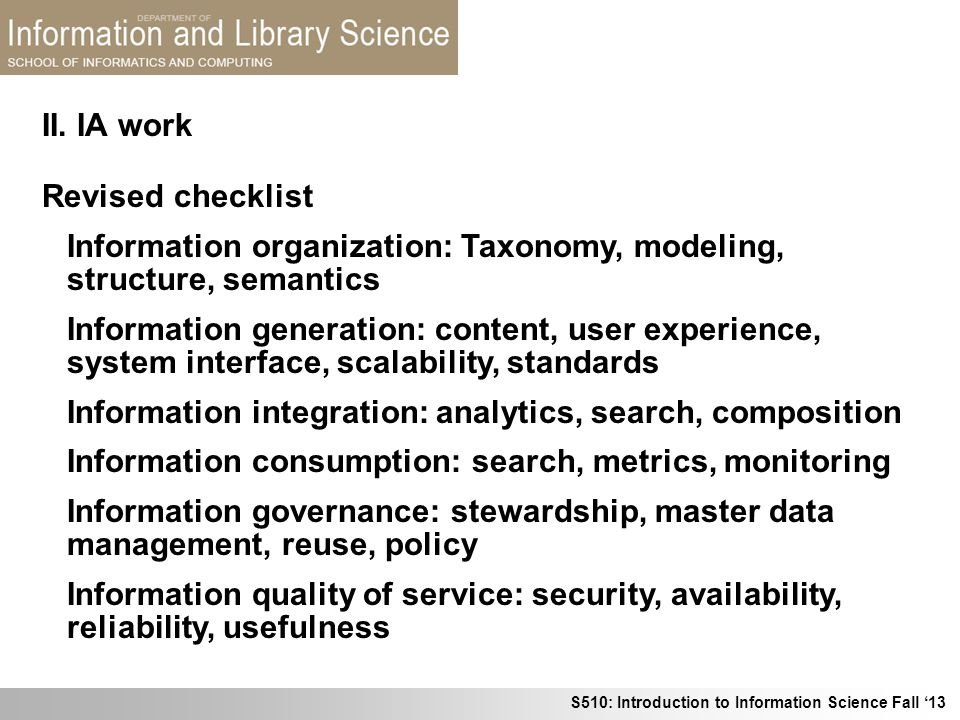 S510: Introduction to Information Science Fall 13 Revised checklist Information organization: Taxonomy, modeling, structure, semantics Information gen