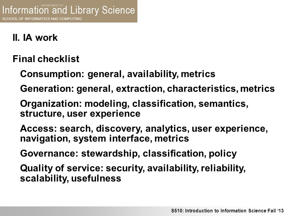 S510: Introduction to Information Science Fall 13 Final checklist Consumption: general, availability, metrics Generation: general, extraction, charact