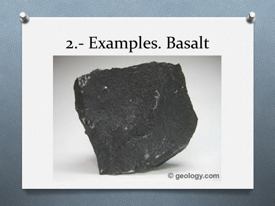 2.- Examples. Basalt