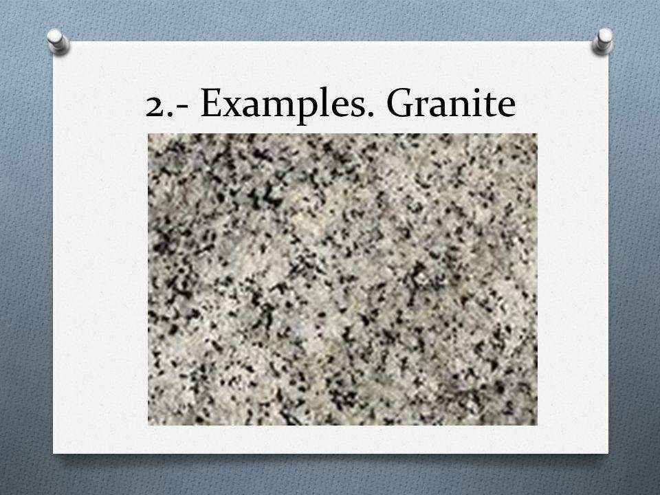 2.- Examples. Granite