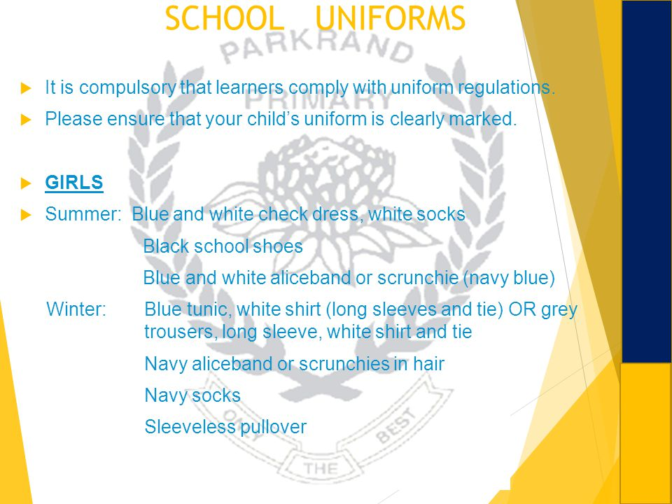 SCHOOL UNIFORMS It is compulsory that learners comply with uniform regulations. Please ensure that your childs uniform is clearly marked. GIRLS Summer