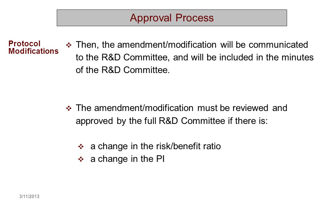 Approval Process Then, the amendment/modification will be communicated to the R&D Committee, and will be included in the minutes of the R&D Committee.