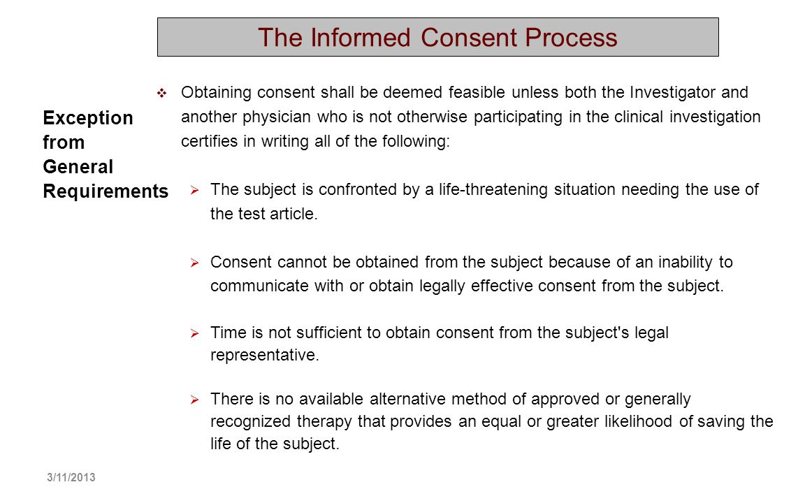 Exception from General Requirements Obtaining consent shall be deemed feasible unless both the Investigator and another physician who is not otherwise