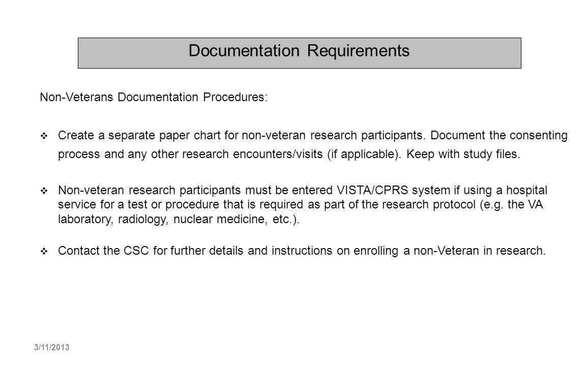 Documentation Requirements Non-Veterans Documentation Procedures: Create a separate paper chart for non-veteran research participants. Document the co