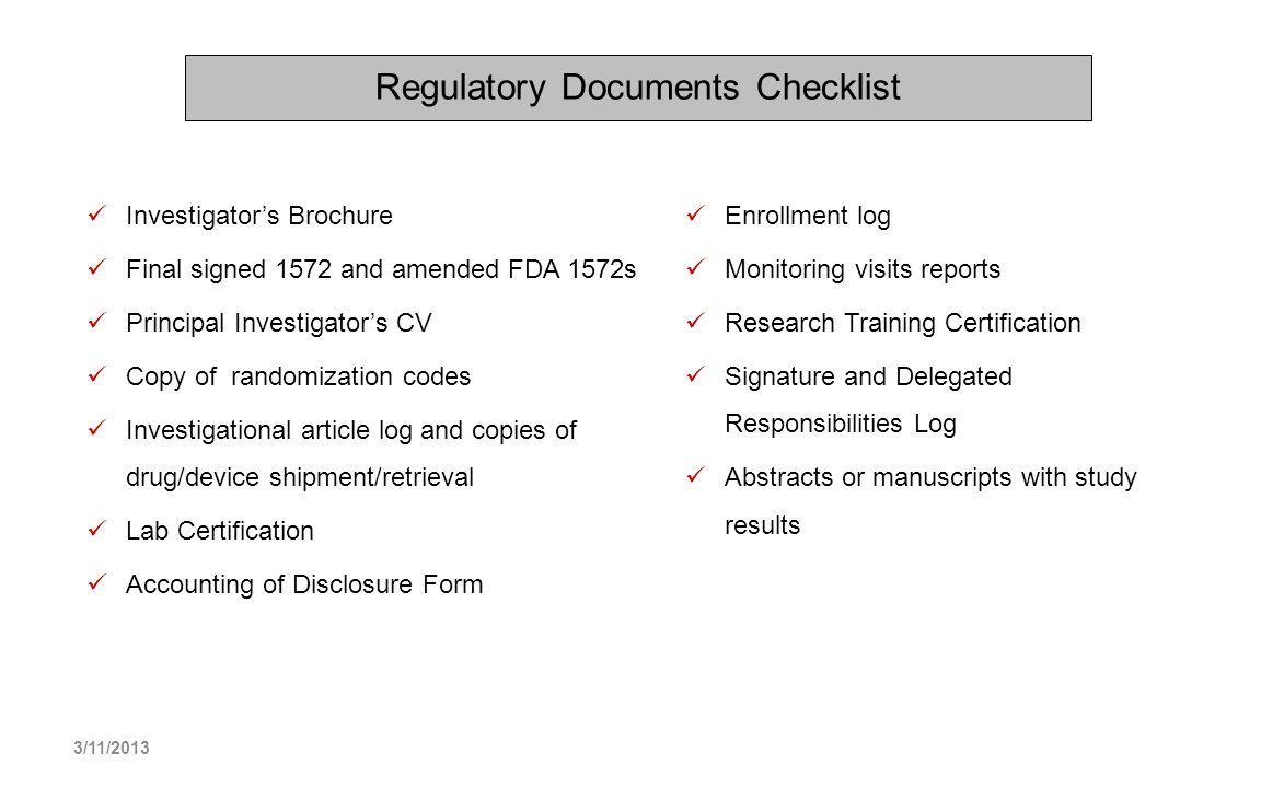 Regulatory Documents Checklist Investigators Brochure Final signed 1572 and amended FDA 1572s Principal Investigators CV Copy of randomization codes I