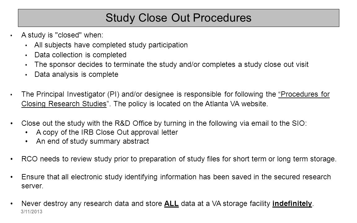 Study Close Out Procedures A study is