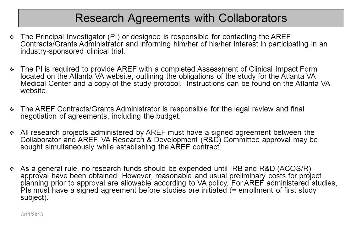 Research Agreements with Collaborators The Principal Investigator (PI) or designee is responsible for contacting the AREF Contracts/Grants Administrat