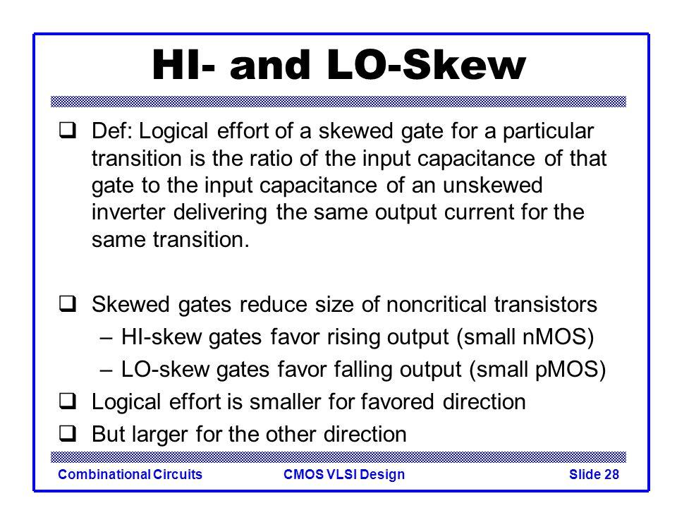 CMOS VLSI DesignCombinational CircuitsSlide 29 Catalog of Skewed Gates