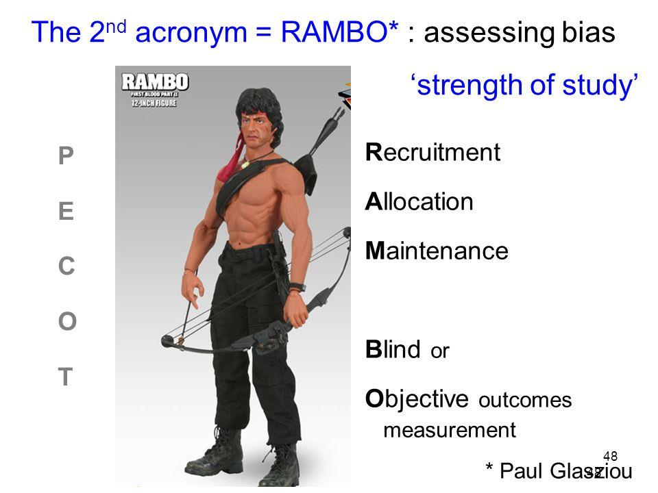 49 P EC O T PECOTPECOT * Paul Glasziou The 2 nd acronym = RAMBO* : assessing non random error (i.e.