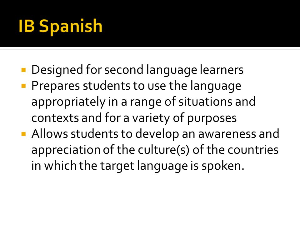 Designed for second language learners Prepares students to use the language appropriately in a range of situations and contexts and for a variety of p