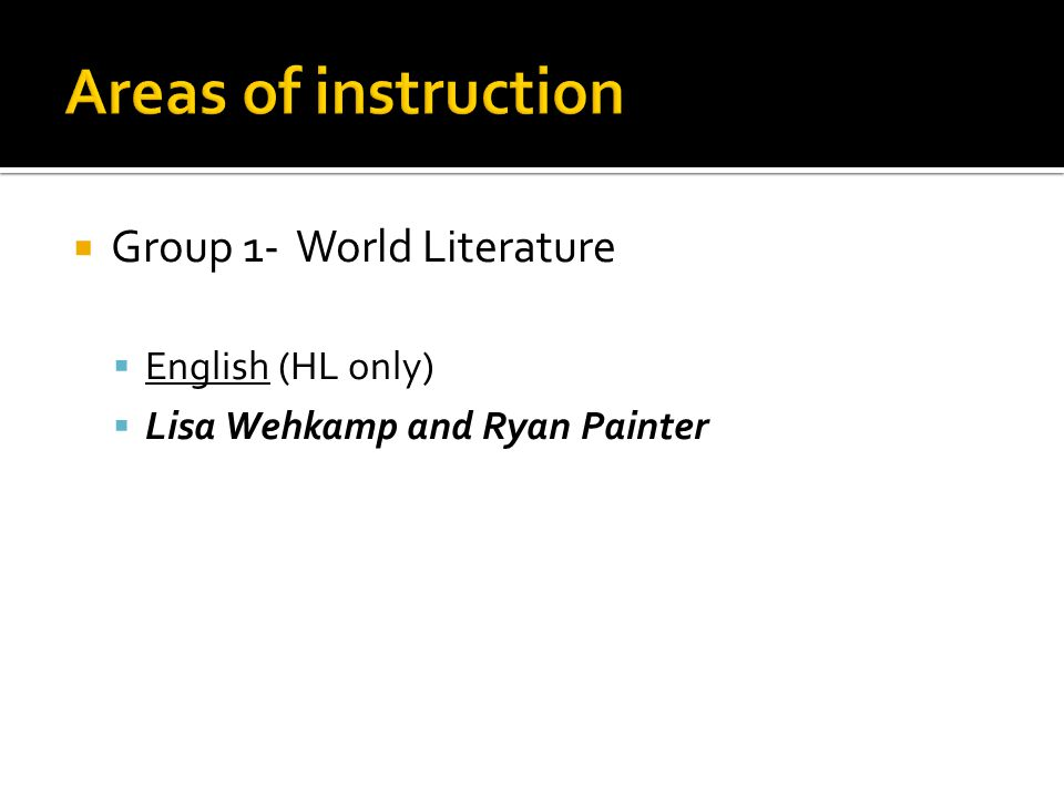Group 1- World Literature English (HL only) Lisa Wehkamp and Ryan Painter