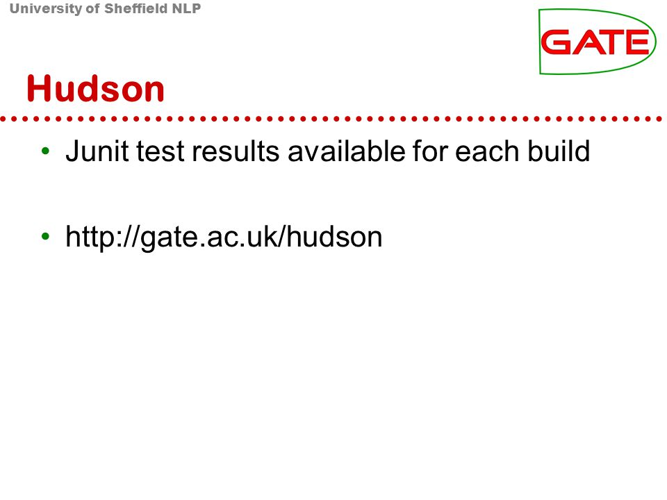 University of Sheffield NLP Hudson Junit test results available for each build http://gate.ac.uk/hudson