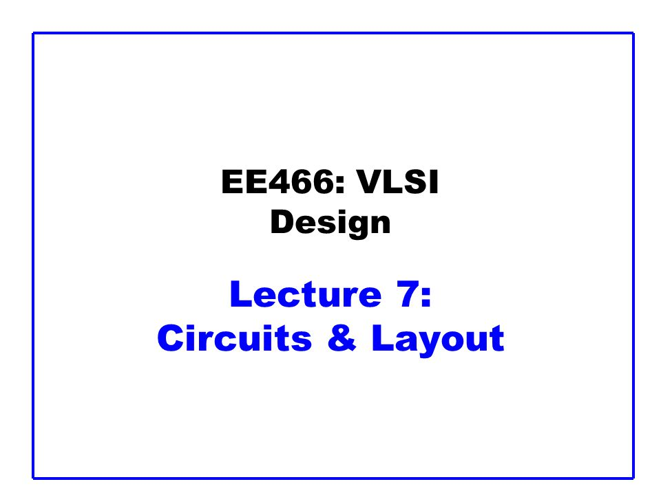 CMOS VLSI Design1: Circuits & LayoutSlide 22 Multiplexers 2:1 multiplexer chooses between two inputs SD1D0Y 0X00 0X11 10X0 11X1