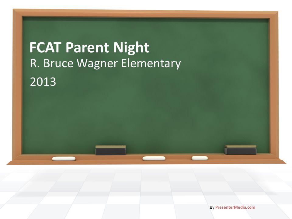 FCAT Parent Night R. Bruce Wagner Elementary 2013 By PresenterMedia.comPresenterMedia.com
