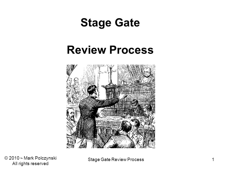 Stage Gate Review Process22 Stage Gate Review Executors (R): Running the current project Experts (R): Validating project deliverables Customers (V): Receiving next project outputs Suppliers (V): Asking for next project Investors (V): Paying* for next project Who Should Attend the Review.