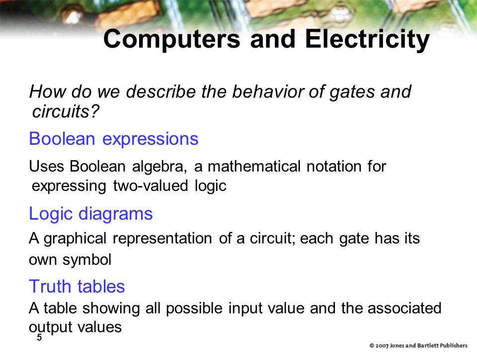 5 Computers and Electricity How do we describe the behavior of gates and circuits.