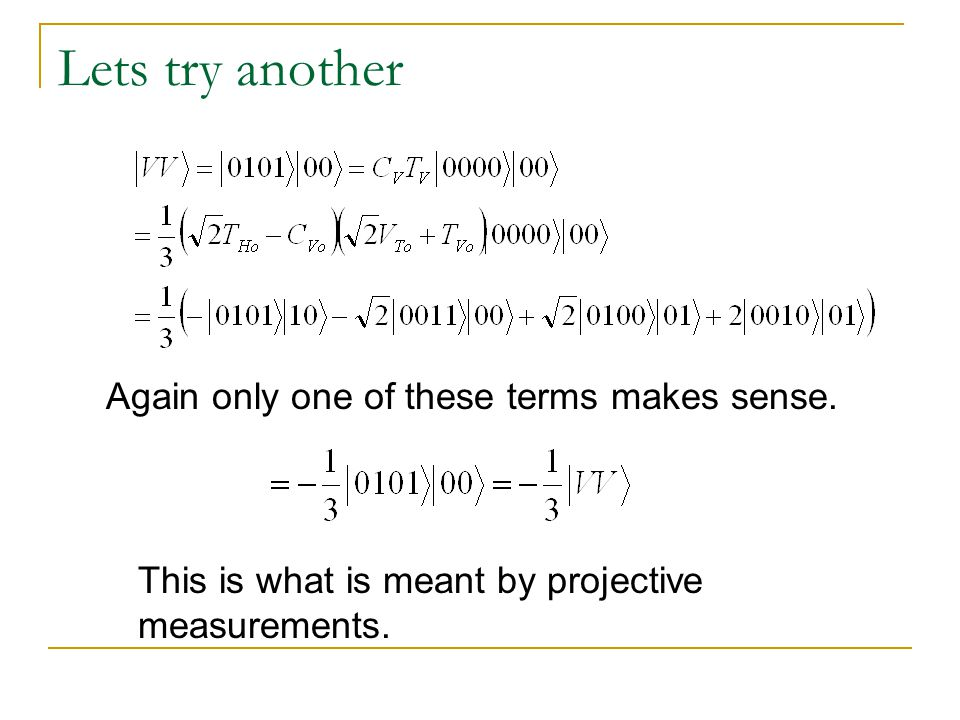 Lets try another Again only one of these terms makes sense. This is what is meant by projective measurements.
