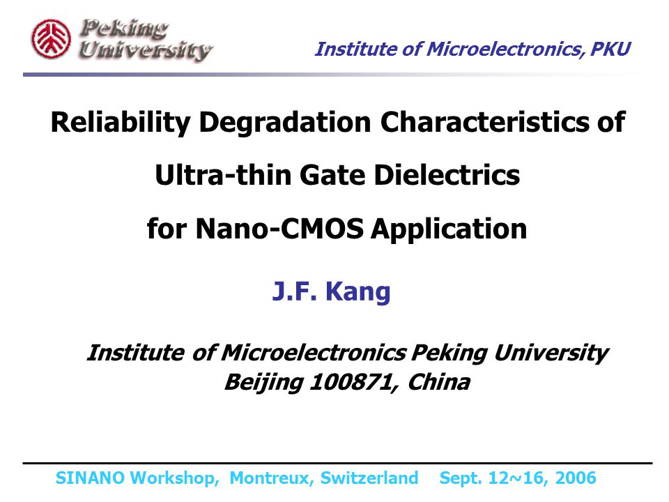 Institute of Microelectronics, PKU SINANO Workshop, Montreux, Switzerland Sept. 12~16, 2006 Reliability Degradation Characteristics of Ultra-thin Gate