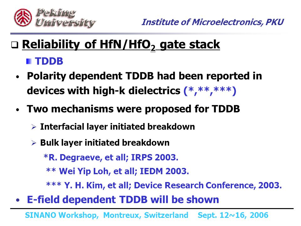 Institute of Microelectronics, PKU SINANO Workshop, Montreux, Switzerland Sept. 12~16, 2006 Reliability of HfN/HfO 2 gate stack TDDB Polarity dependen