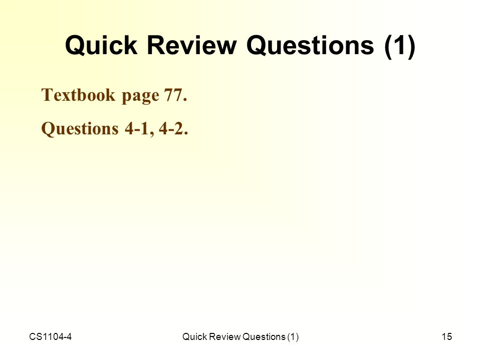 CS1104-4Quick Review Questions (1)15 Quick Review Questions (1) Textbook page 77. Questions 4-1, 4-2.