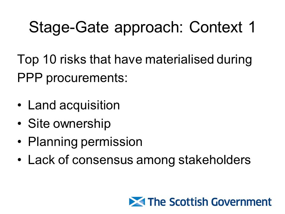 Stage-Gate approach: Context 2 Affordability Lack of competition Project scope unstable Unsecure bid price Commercial agreement Due diligence unforeseens