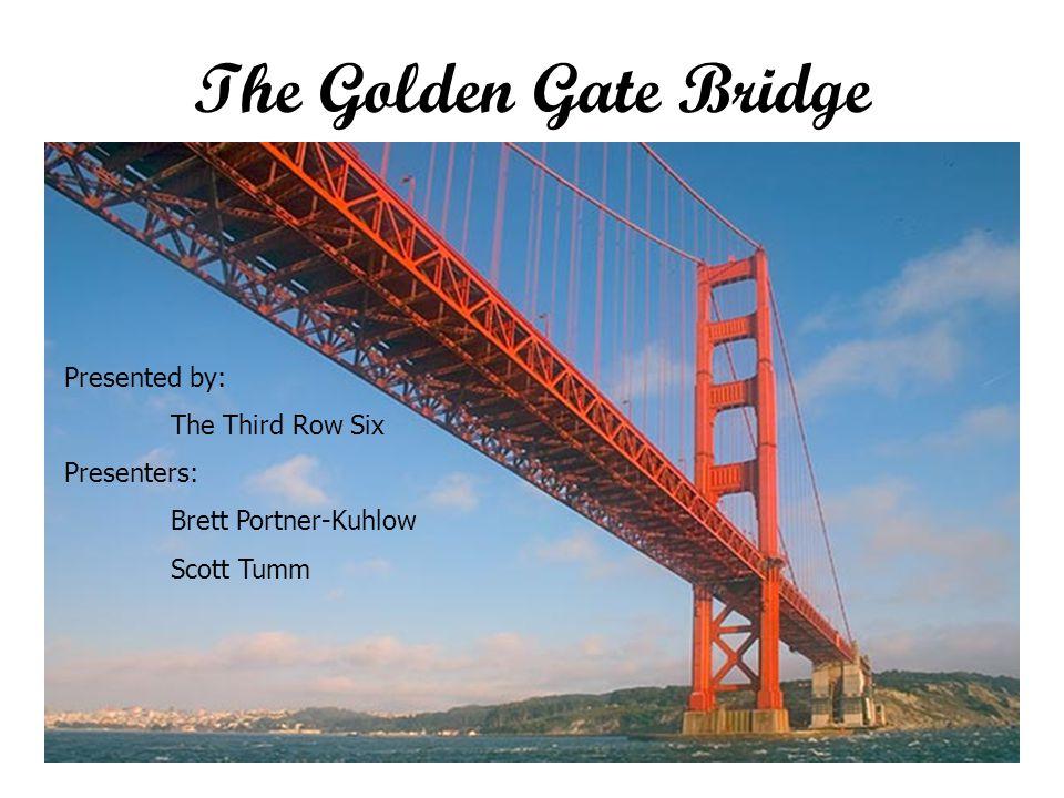 References 1.Barter, James. The Golden Gate Bridge.