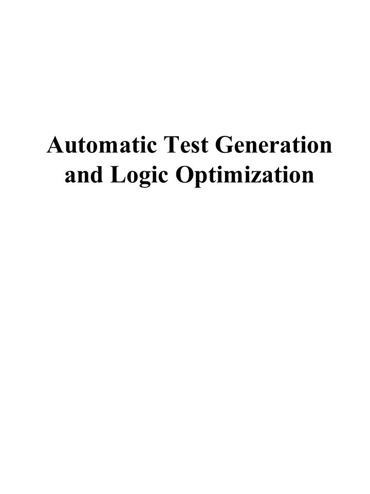 The last step is to force the logic values needed to sensitize the assumed fault from the primary inputs 0 Test Generation (D-Algorithm) F G H J A B C D E s-a-1 1 1 X 1 1 0 D