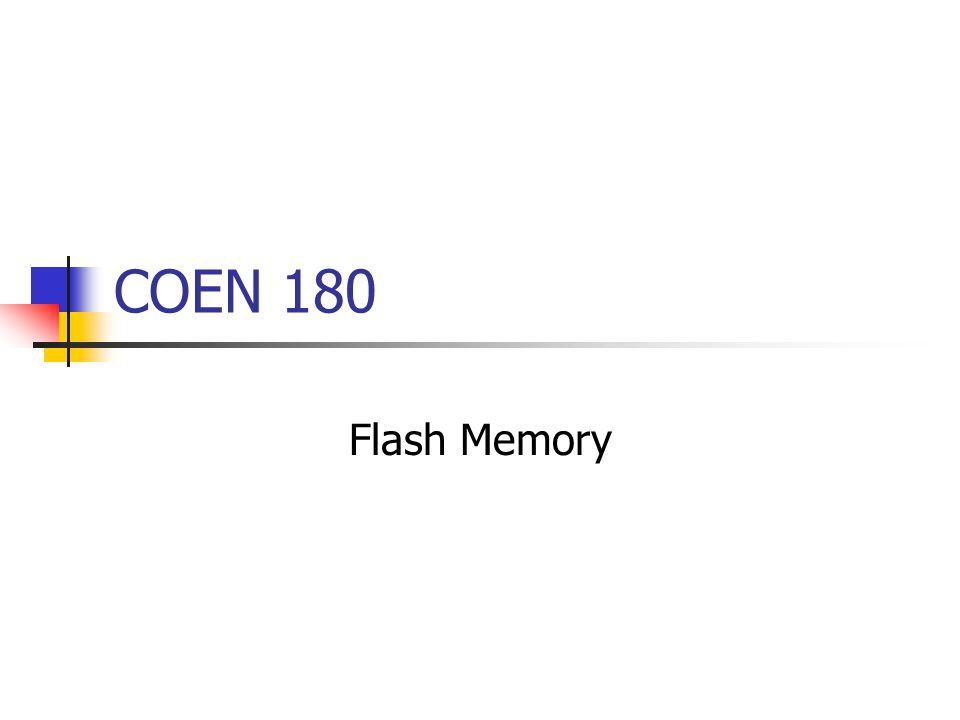 COEN 180 Flash Memory