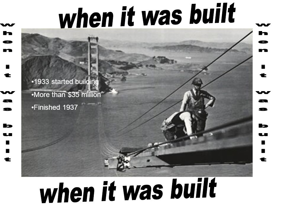 1933 started building More than $35 million Finished 1937