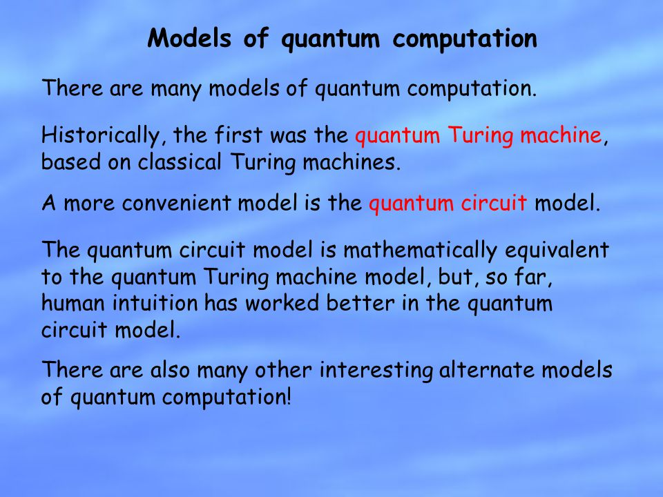 Summary of the quantum circuit model QP: The class of decision problems soluble by a quantum circuit of polynomial size, with polynomial classical overhead.