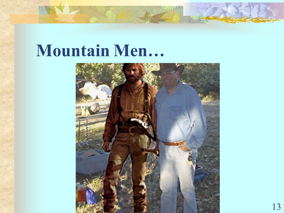 13 Mountain Men…