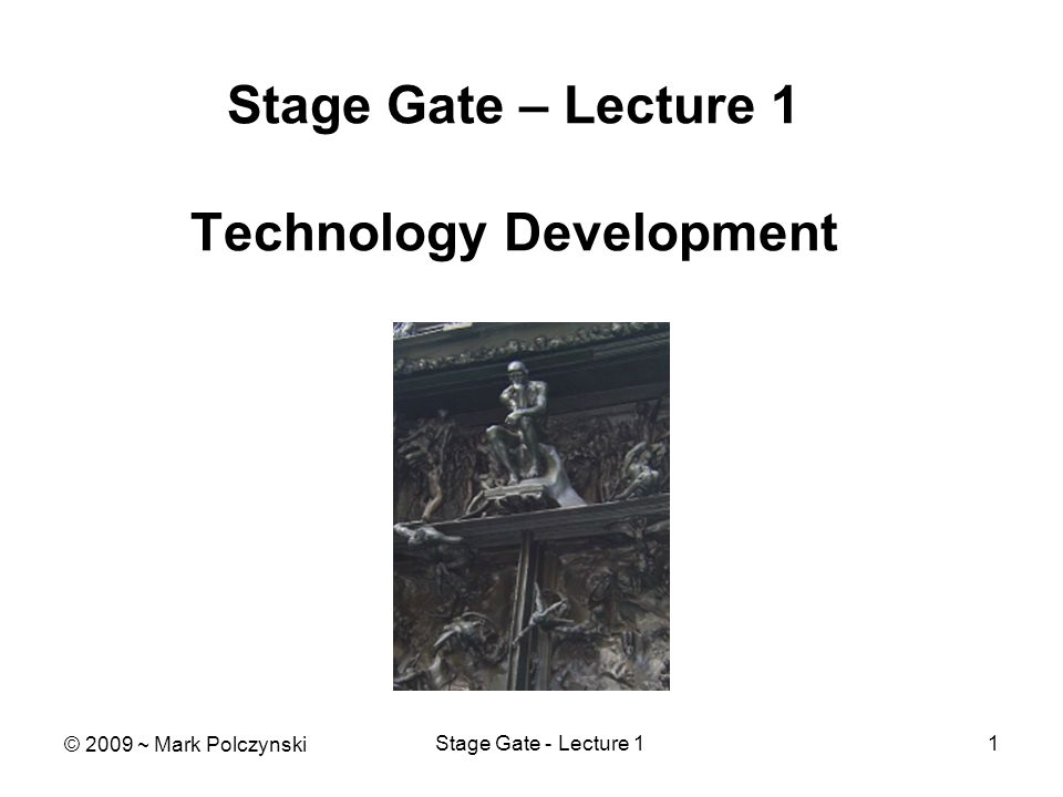 Stage Gate - Lecture 132 Build Patent As We Execute Stages Whats the problem.