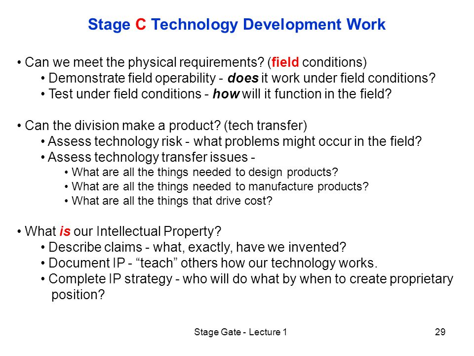 Stage Gate - Lecture 129 Stage C Technology Development Work Can we meet the physical requirements.