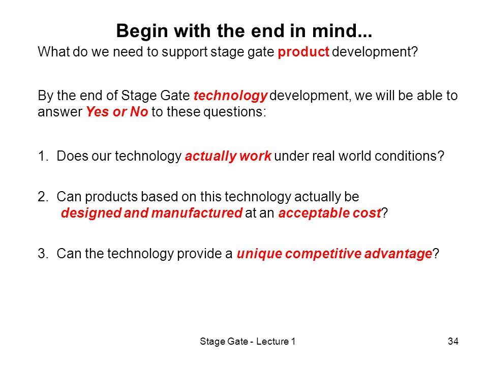 Stage Gate - Lecture 134 What do we need to support stage gate product development.