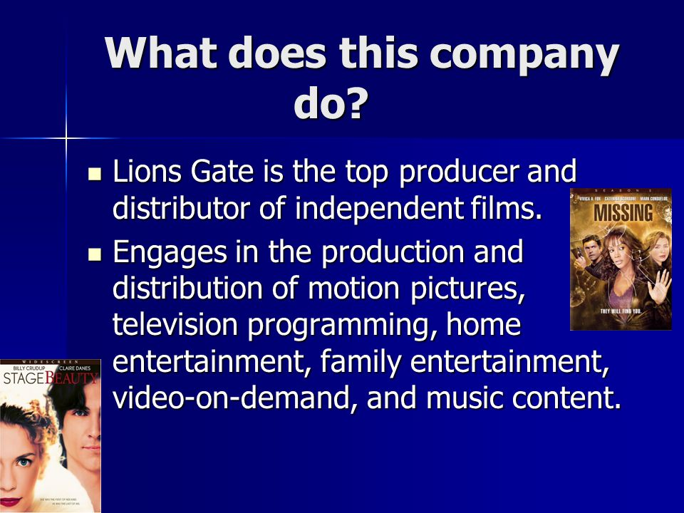 Why did we chose Lions Gate.