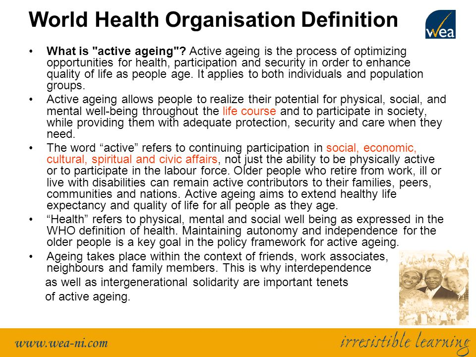 World Health Organisation Definition What is active ageing .