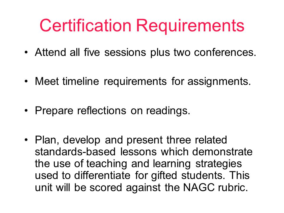 Certification Requirements Attend all five sessions plus two conferences.