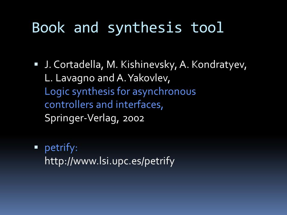 Book and synthesis tool J. Cortadella, M. Kishinevsky, A.