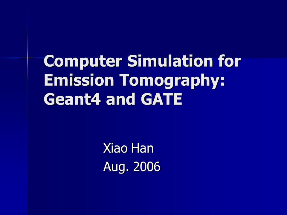 Outline Introduction Introduction Geant4 Geant4 GATE GATE Conclusion Conclusion