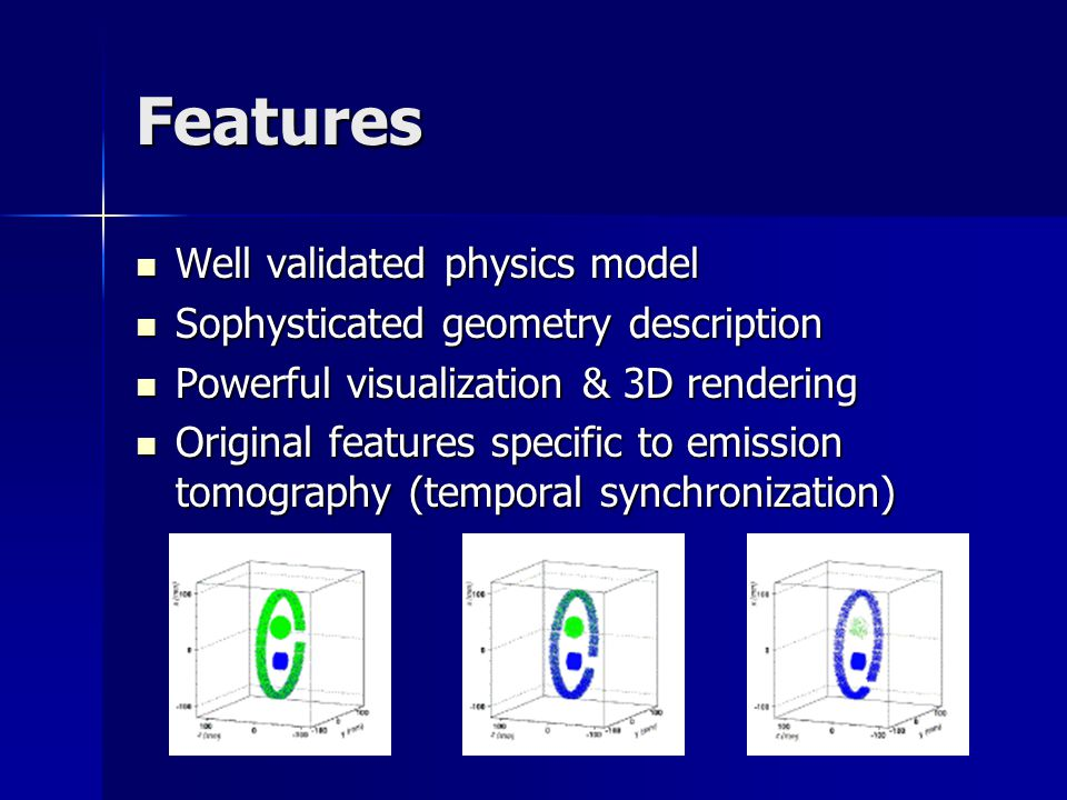 Physics modeling Positron decay Optical photon transport (before PMT)