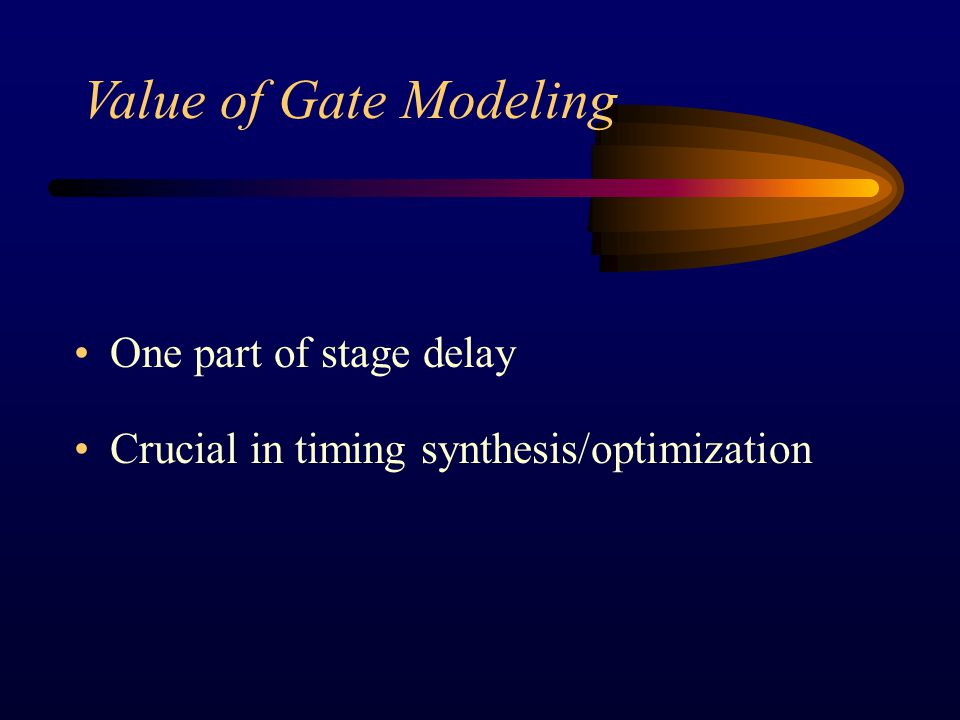 Switch-resistor model k-factor functions Lookup table model Previous Gate Delay Model