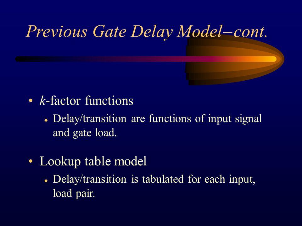 Previous Gate Delay Model – cont.