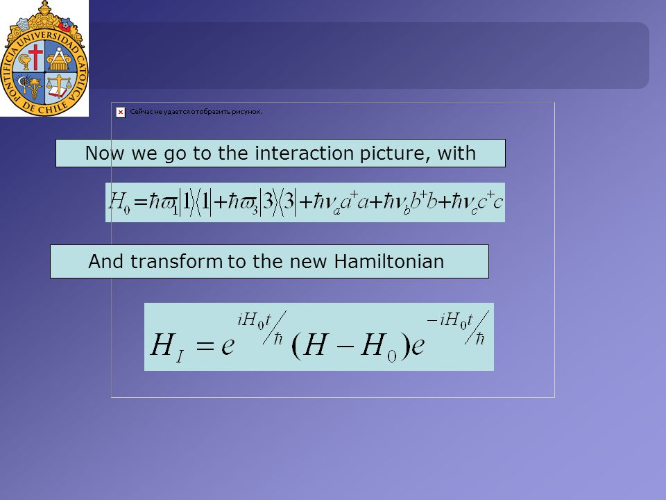 Now we go to the interaction picture, with And transform to the new Hamiltonian