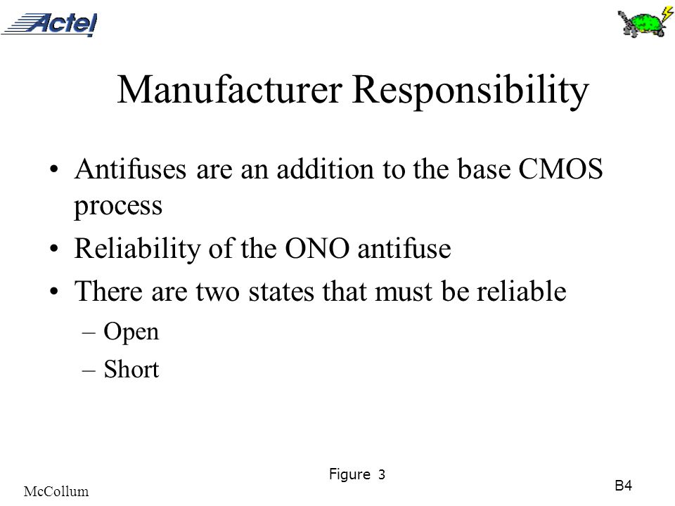 B4 McCollum Figure 3 Manufacturer Responsibility Antifuses are an addition to the base CMOS process Reliability of the ONO antifuse There are two stat