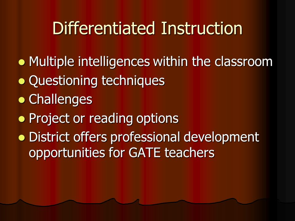 Differentiated Instruction Multiple intelligences within the classroom Multiple intelligences within the classroom Questioning techniques Questioning